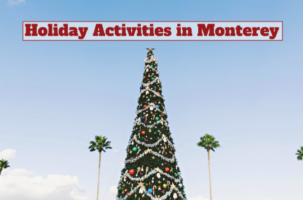 holiday activities in monterey