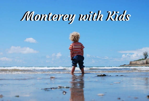 Monterey CA with kids