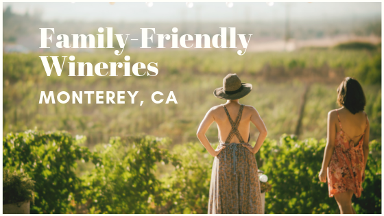 family friendly wineries near Monterey CA