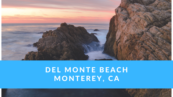 Del Monte Beach in Monterey, CA