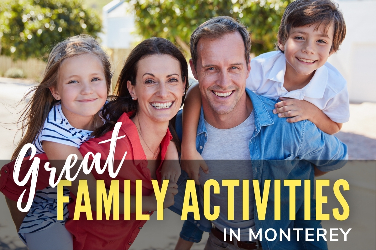 Family enjoying a good time - Great Family Activities in Monterey