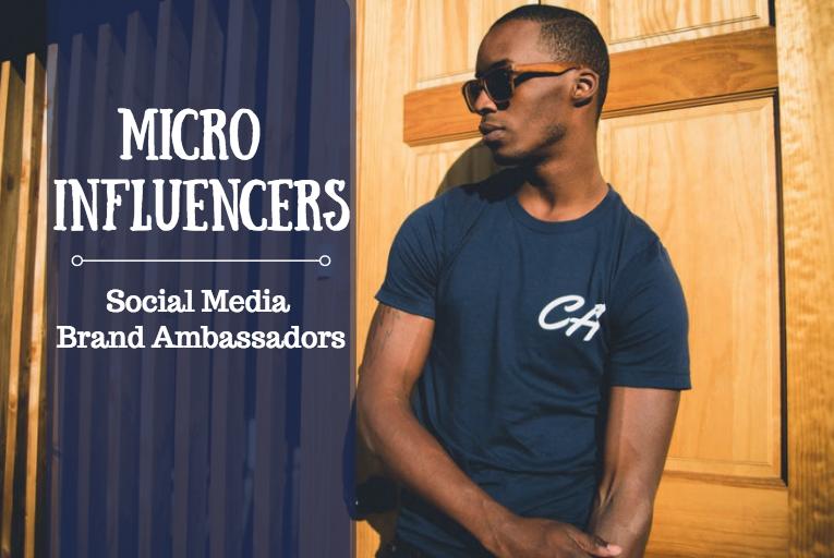 Micro Influencers - Social Media Brand Ambassadors