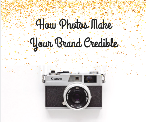 How Photos Make Your Brand Credible