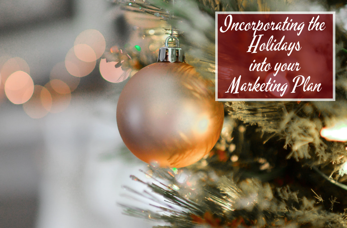 Incorporating the Holidays into your Marketing Plan