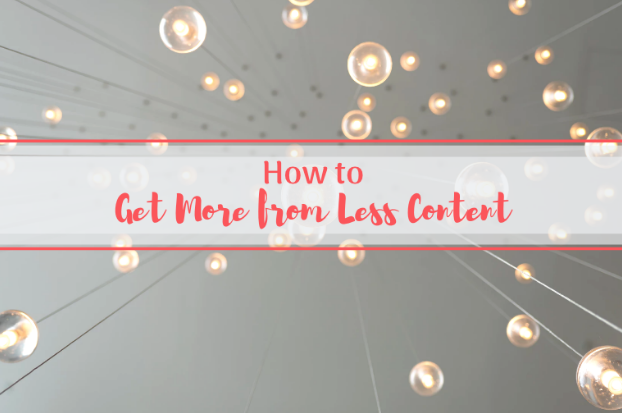 Get More from Less Content