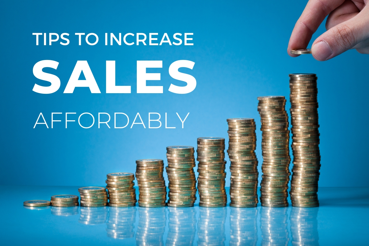 tips to increase sales affordably