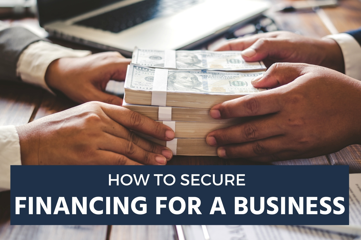 How to Secure Financing for a Business