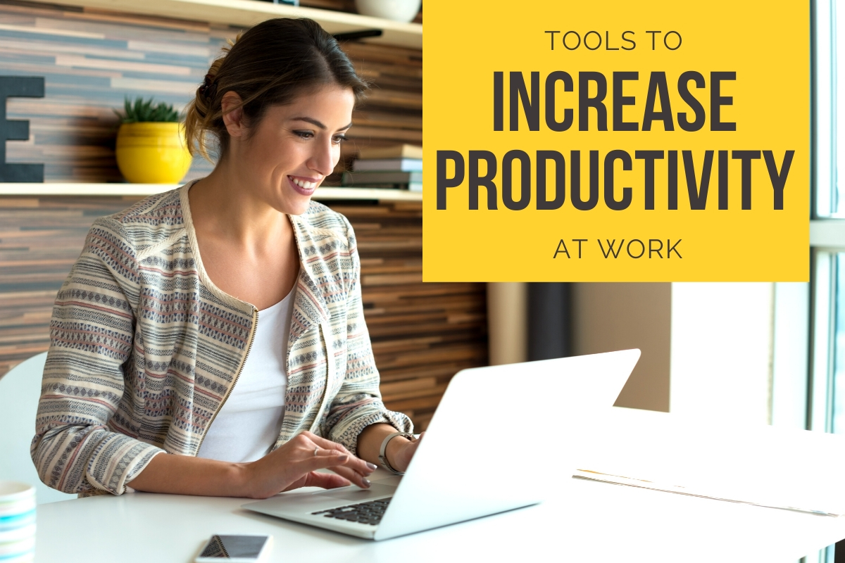 Tools to Increase Productivity at Work