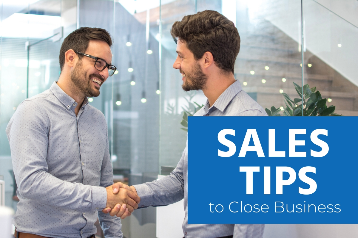 Are you looking for more sales tips to close business?