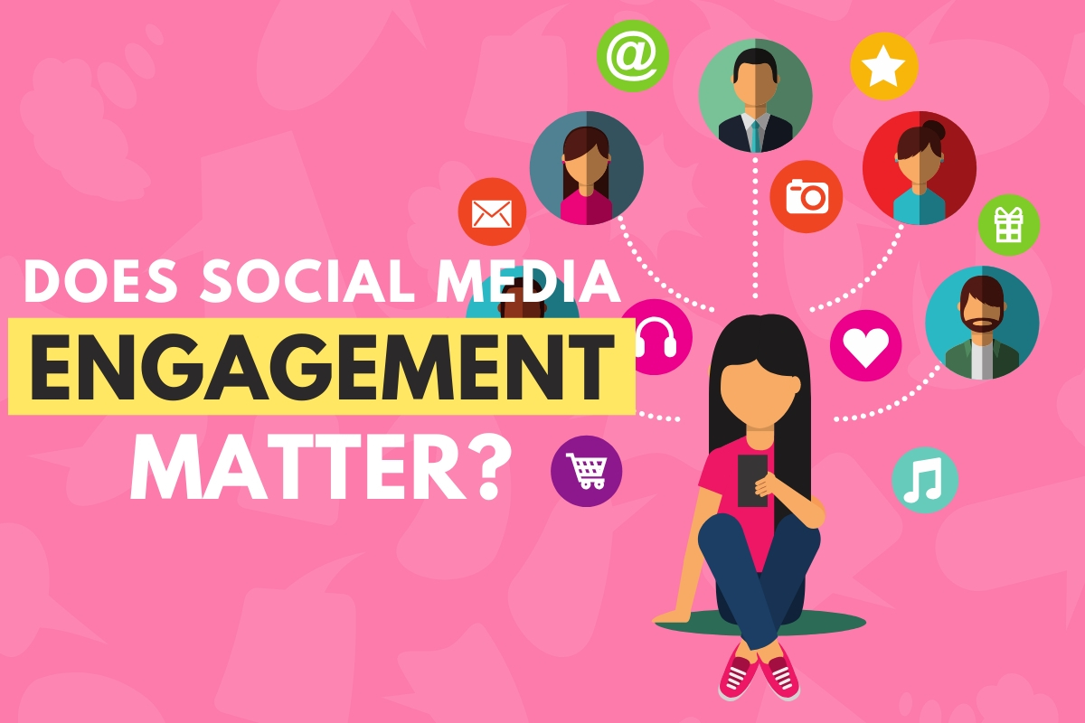Does Social Media Engagement Matter? - Graphic of a girl using social media