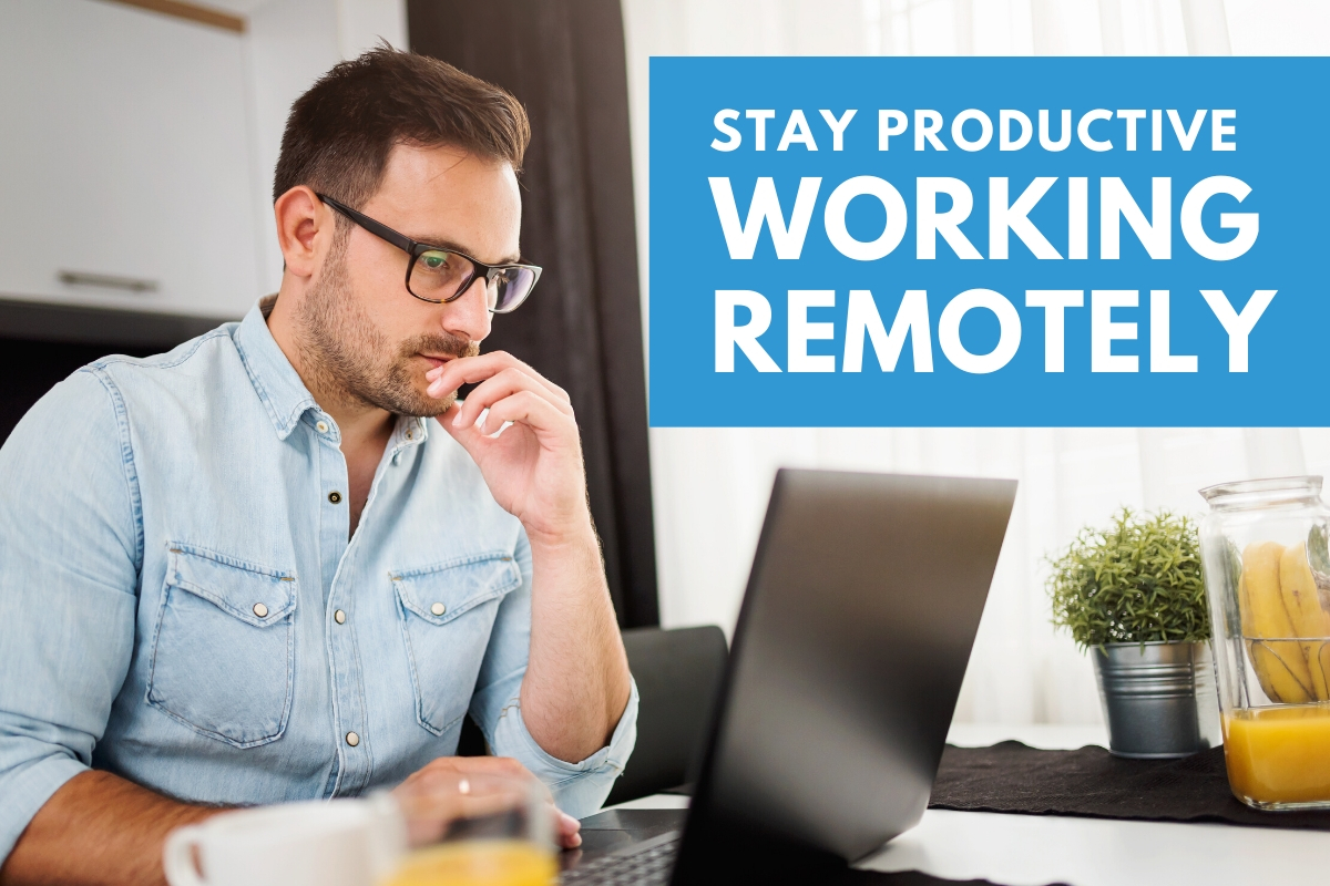 Man working from home - Stay Productive Working Remotely