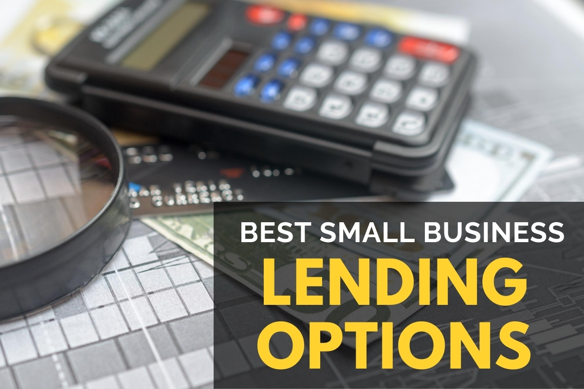 Calculators with credit cards and dollar bills - Best Small Business Lending Options