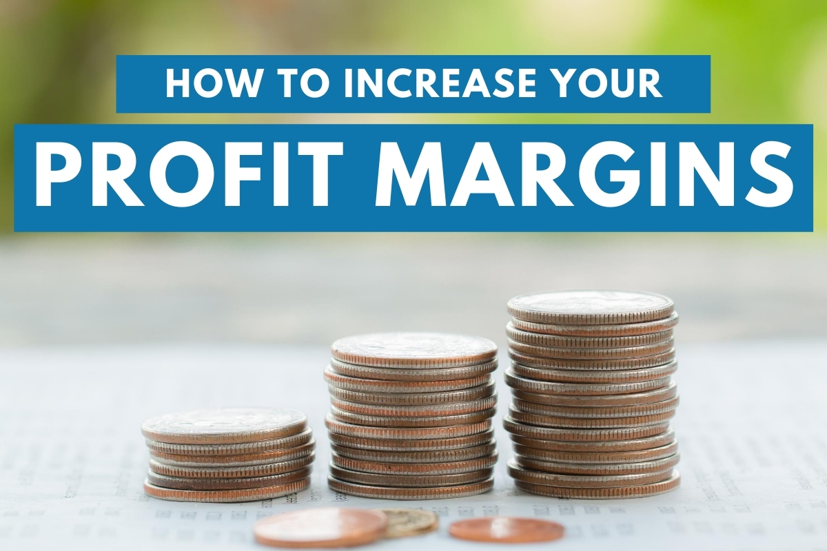 Coins representing increase of profits - How to Increase Your Profit Margins