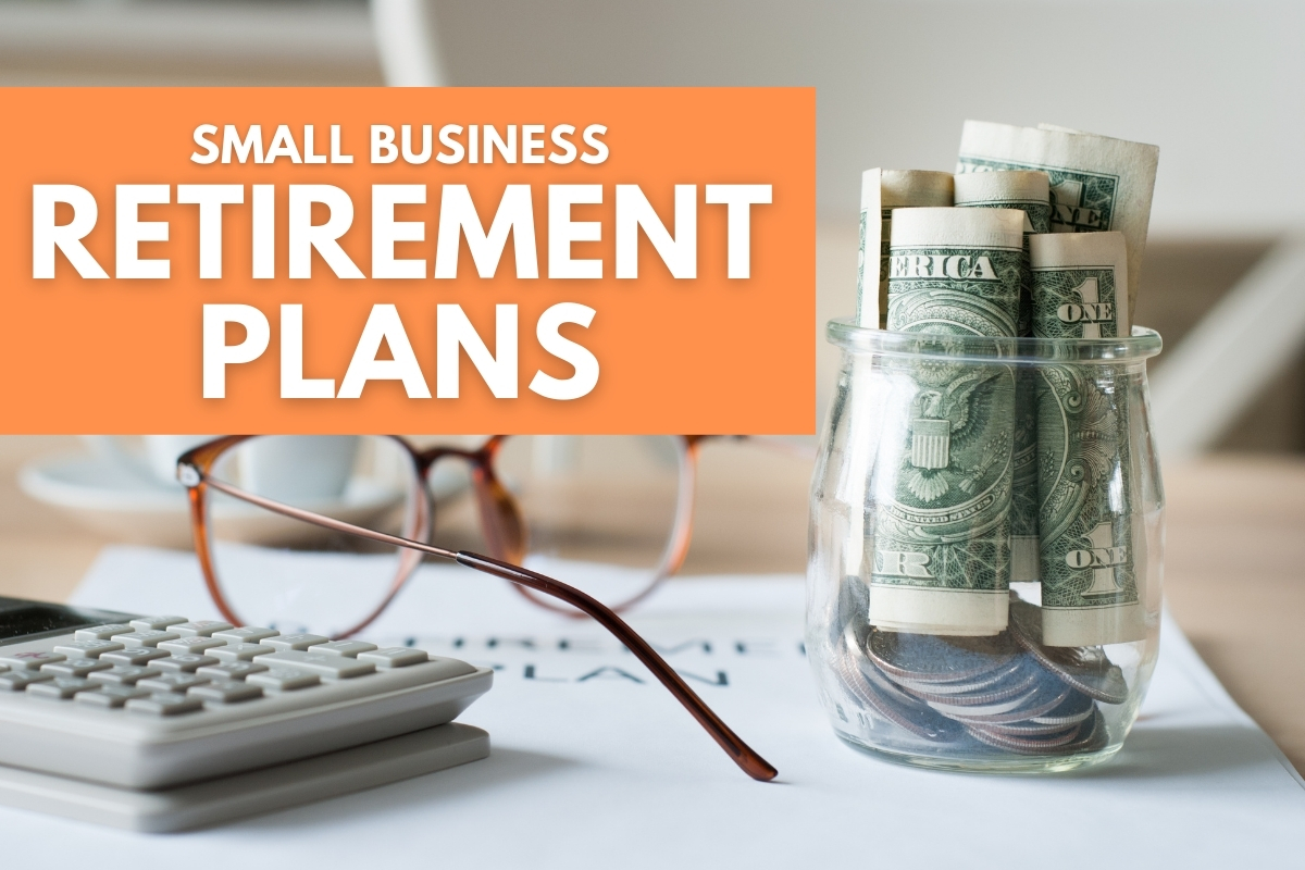 Jar with money inside - Small Business Retirement Plans