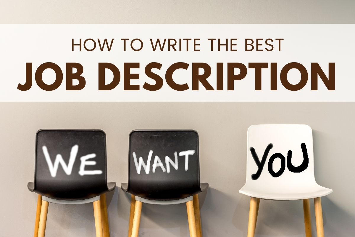 Chairs with the words: We want you - How to Write the Best Job Description