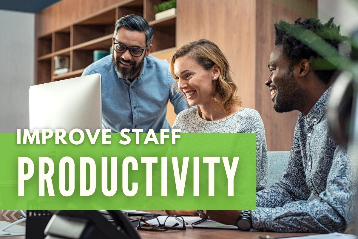 People working together - Improve Staff Productivity