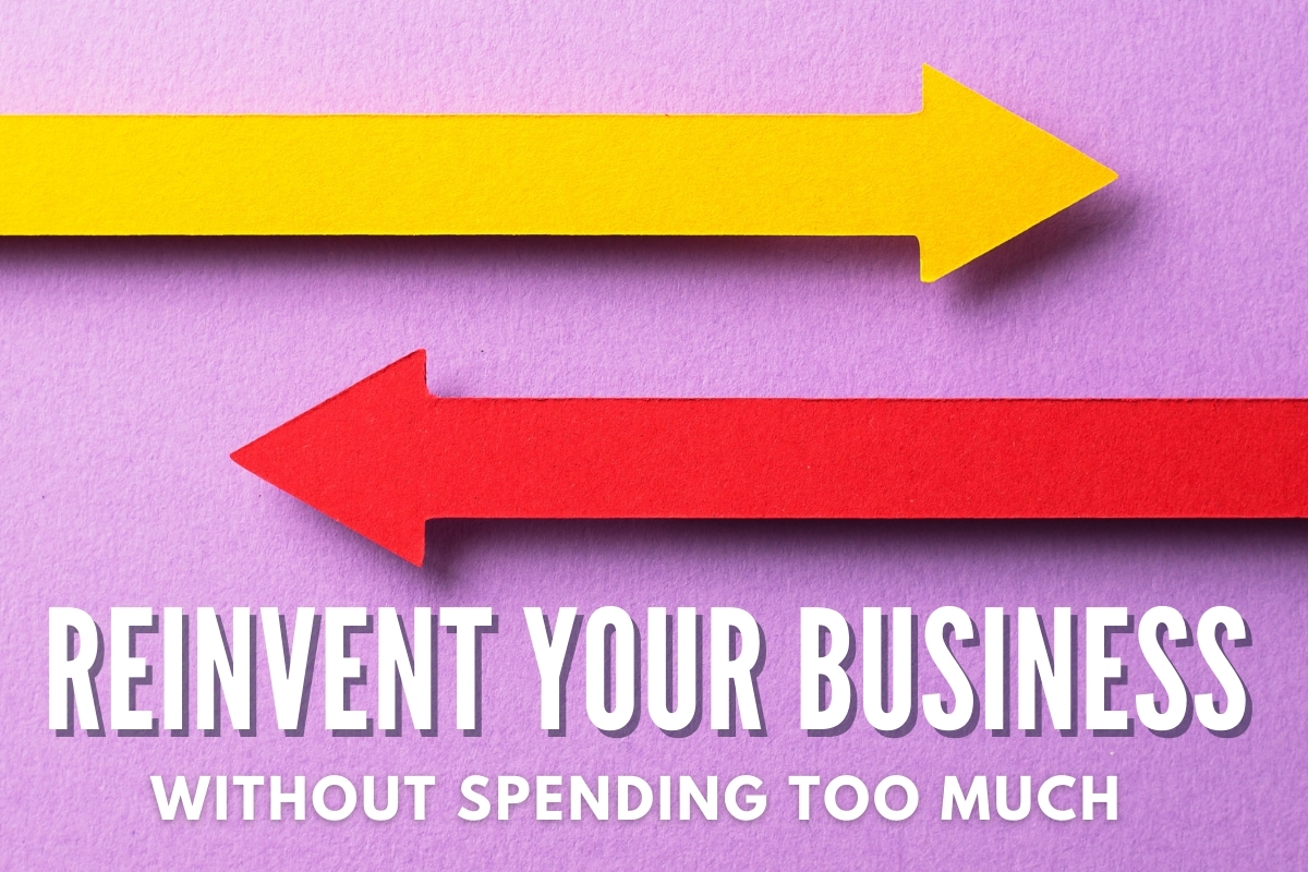Reinvent your Business without spending too much - Arrows going to different directions