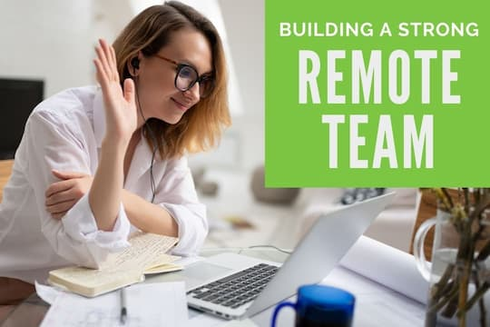 Woman working remotely having a video conference - Building a Strong Remote Team
