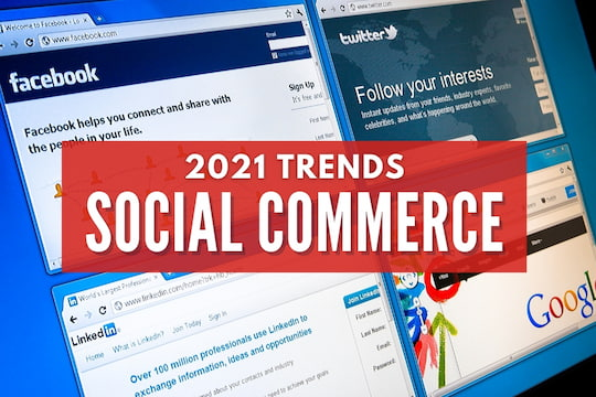 Computer tabs open with Facebook, Twitter, LinkedIn and Google - 2021 Trends - Social Commerce