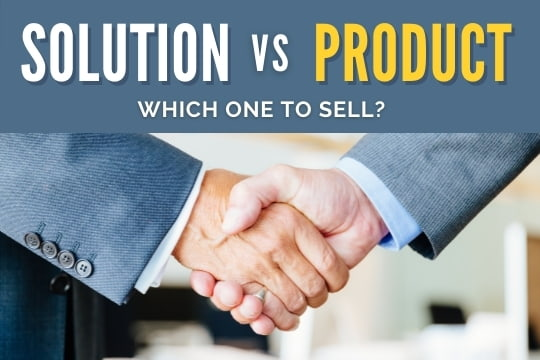 Hand shaking - Solution vs Product. Which one to sell?