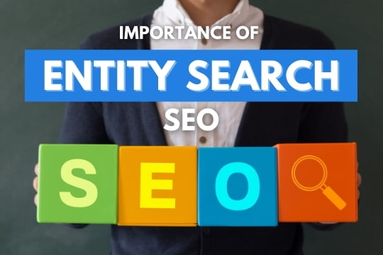 Importance of Entity Search SEO