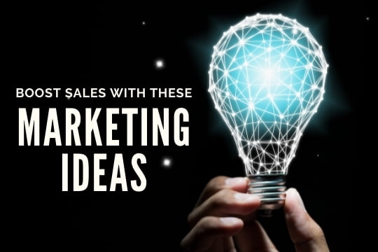 Boost Sales with these Marketing Ideas