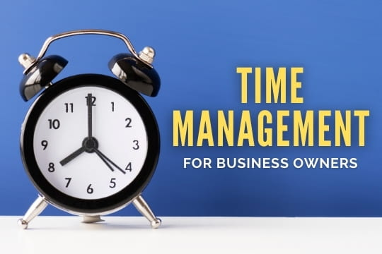 Time Management for Business Owners - Clock