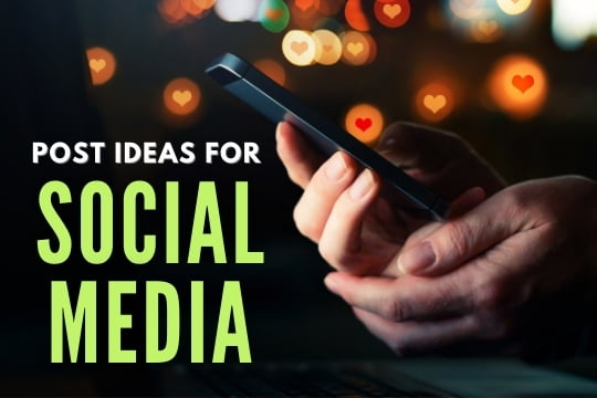 Post Ideas for Social Media - Hands using a phone