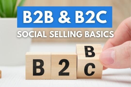 B2B & B2C Social Selling Basics