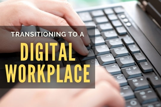 Transitioning to a Digital Workplace
