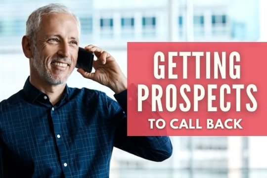 Getting Prospects to Call You Back - Businessman on the Phone