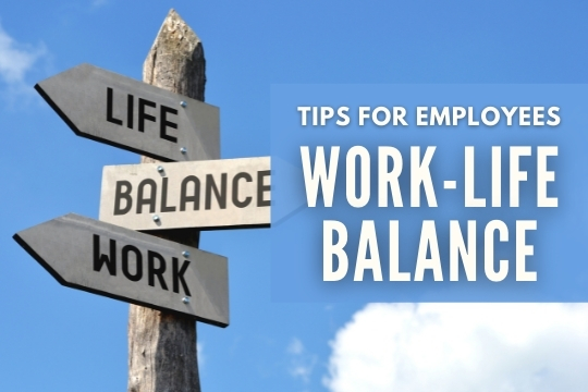 """Work-Life Balance Tips for Employees - Road signs with the words """"Life, Balance & Work"""""""