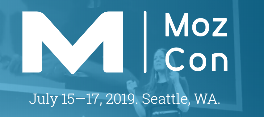 Moz Con - Digital Marketing Conference Seattle 2019