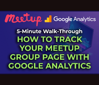 How to Track a Meetup Page with Google Analytics