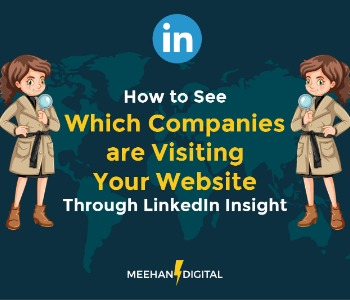 How to See Which Companies are Visiting Your Website Through LinkedIn Insight