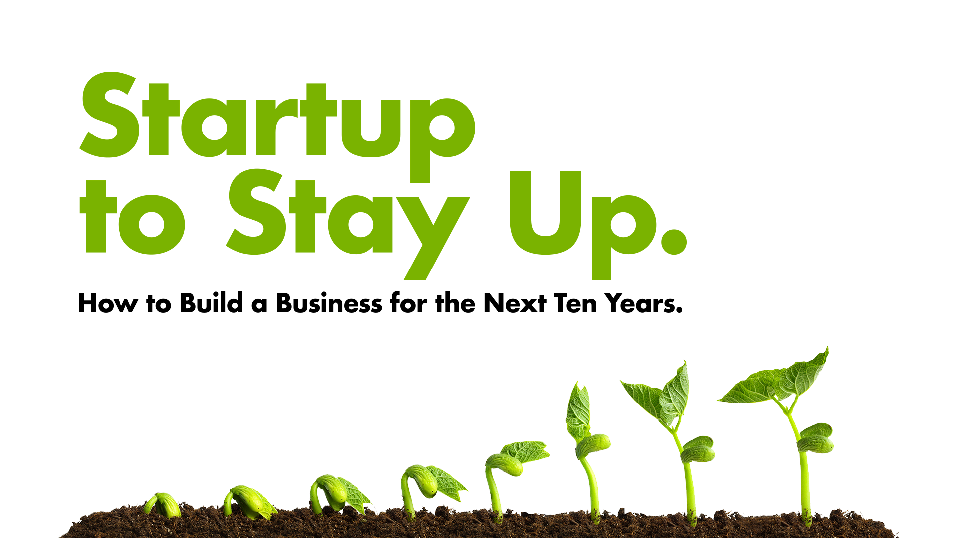 Startup to Stay Up