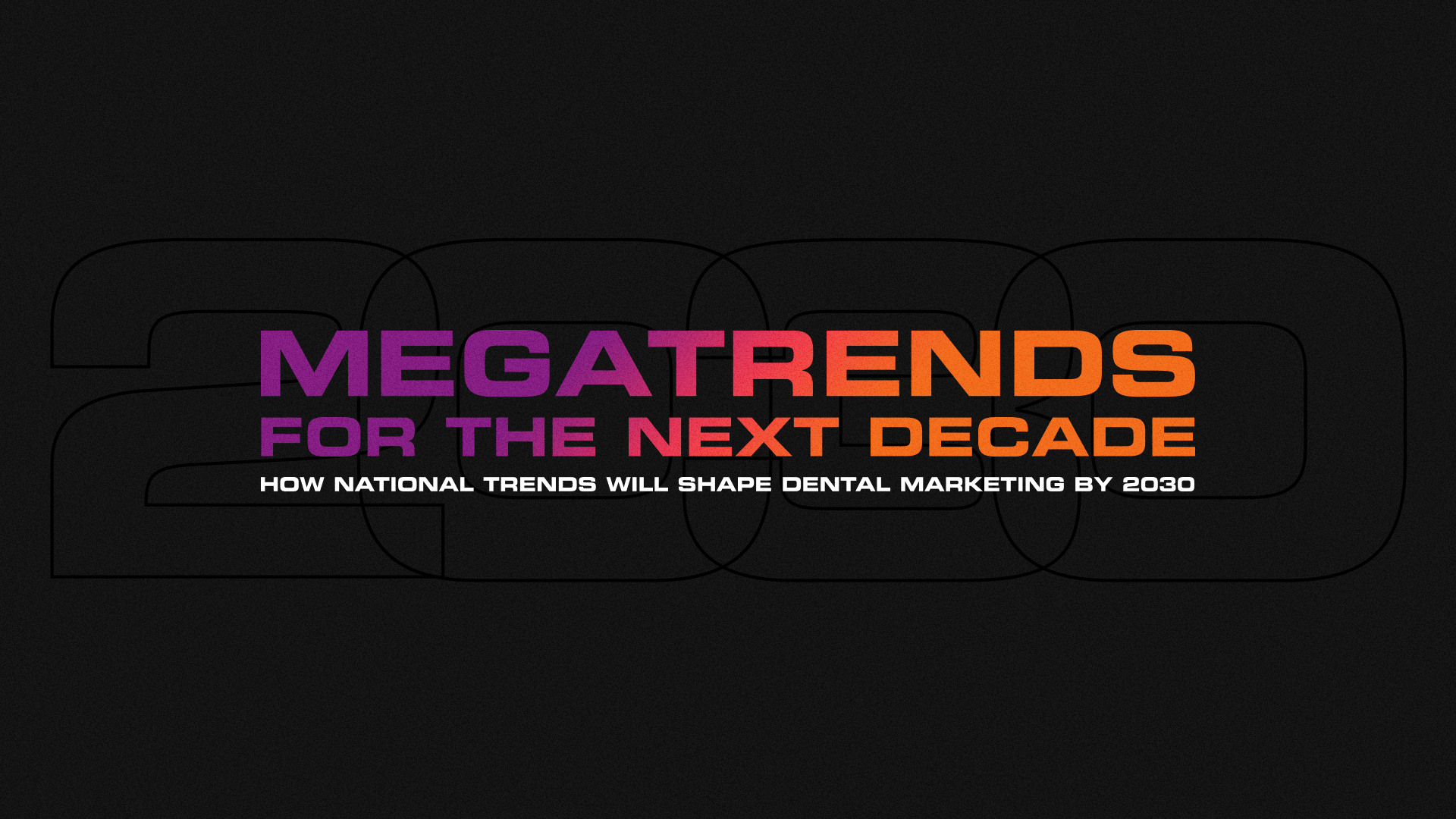 Megatrends for the Next Decade