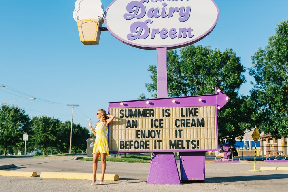 "dixie dairy dream sign that reads ""summer is like an ice cream enjoy it before it melts!"""