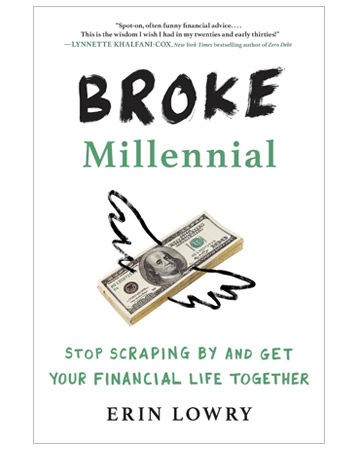 Broke Millennial: Stop Scraping By And Get Your Financial Life Together by Erin Lowry