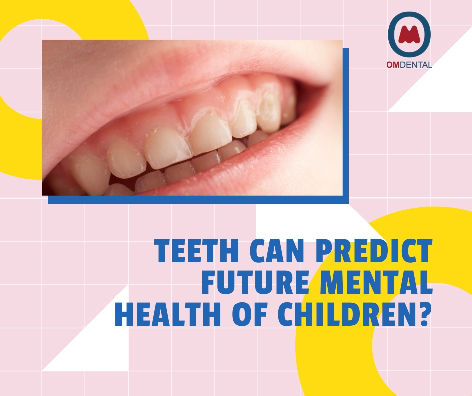 Teeth can predict future mental health of children