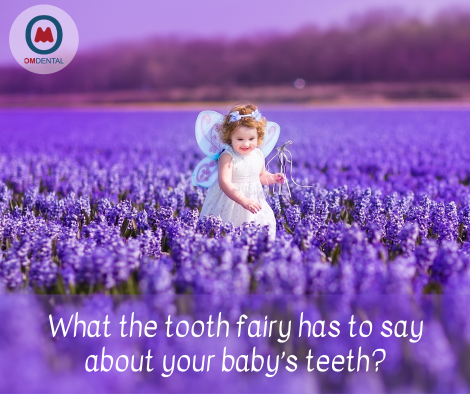 What the tooth fairy has to say about your baby's teeth