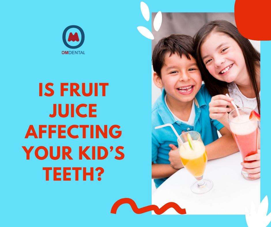 is-fruit-juice-affecting-your-kids-teeth