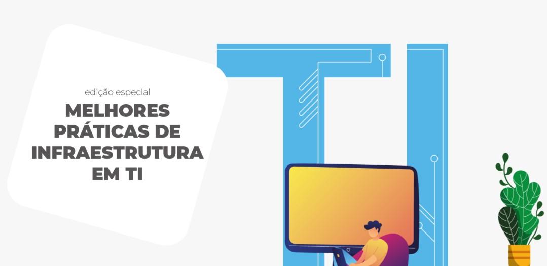 EBOOK PARA TECNICOS DE TI - MELHORES PRÁTICAS DE INFRAESTRUTURA EM TI