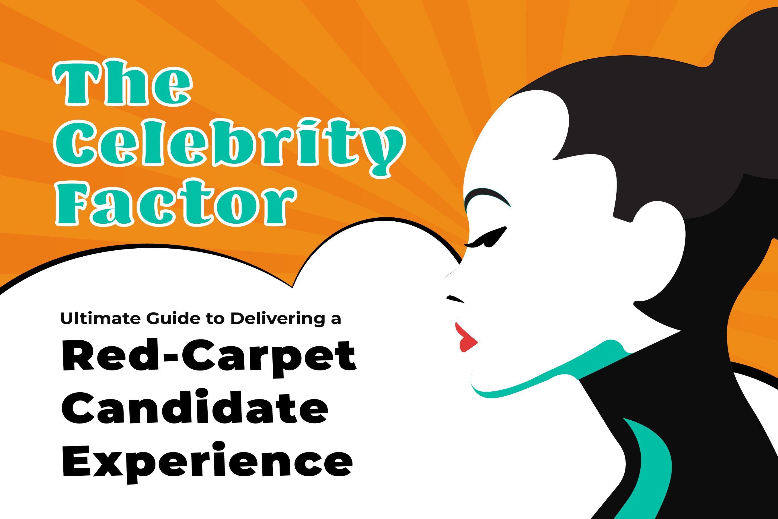 The Celebrity Factor: Guide to Delivering A Red Carpet Candidate Experience