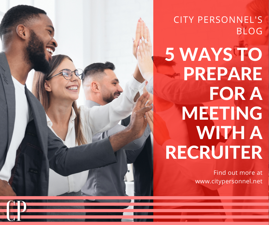 5 Ways to Prepare for a Meeting with a Recruitment Agency