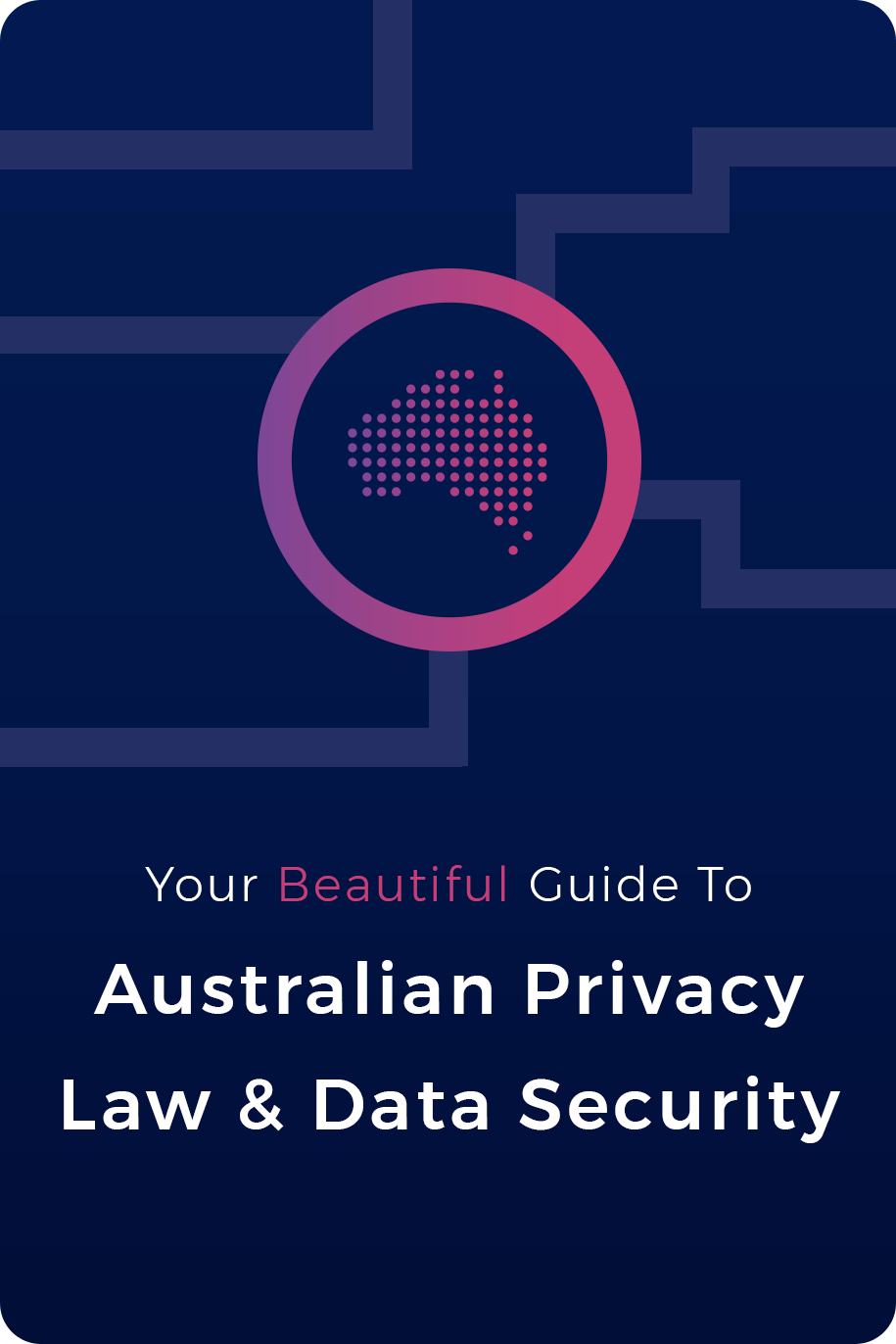 Your beautiful guide to Australian Privacy law and data security - ebook