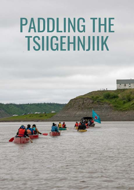 Paddling the Tsiigehnjiik