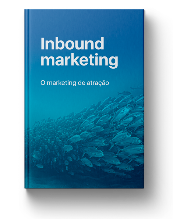 Ebook - Inbound Marketing. O marketing de atração