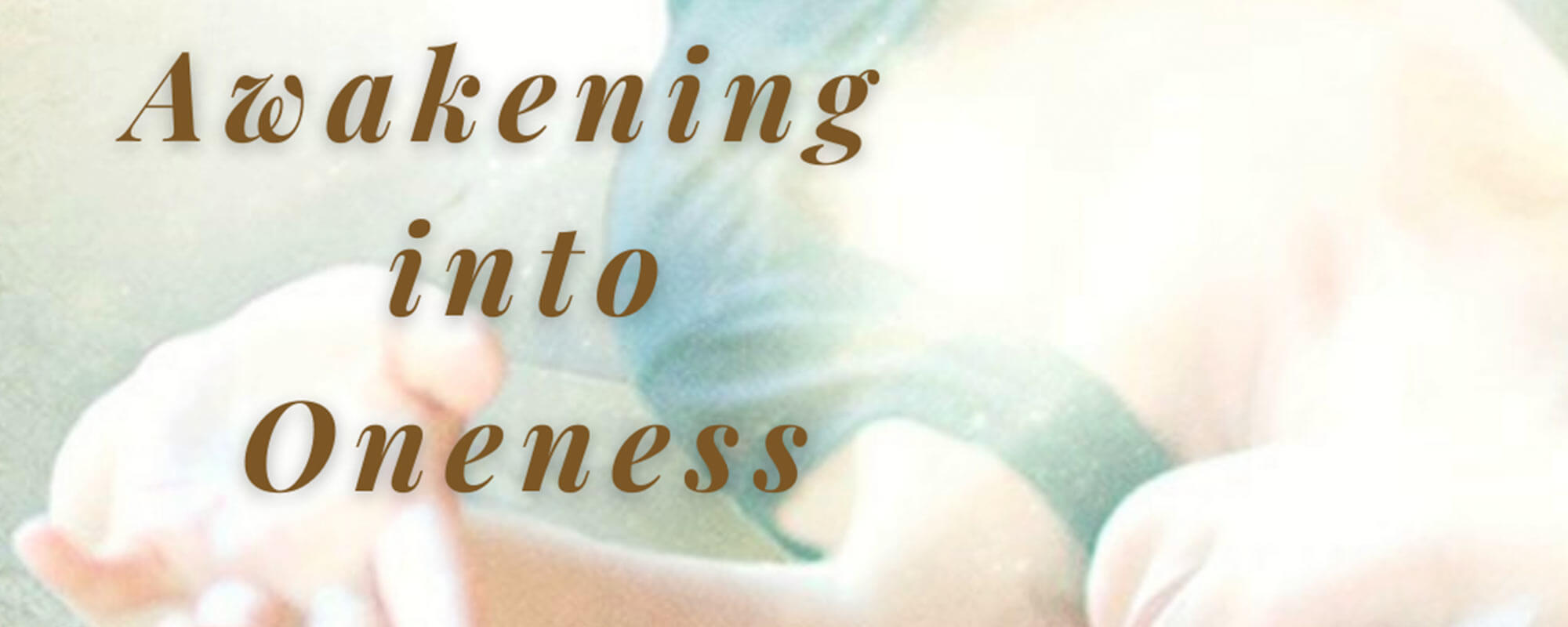Awakening into Oneness, a Continuum Series