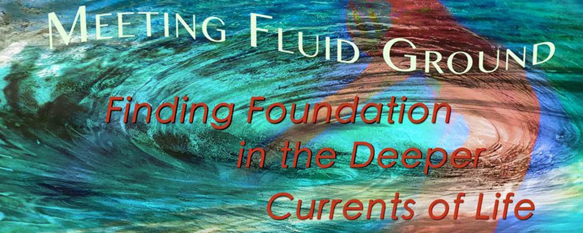 Meeting Fluid Ground